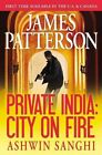 Private India: City on Fire (Library Edition) by James Patterson, Ashwin Sanghi (Hardback, 2014)