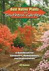 Best Native Plants for Southern Gardens: A Handbook for Gardeners, Homeowners and Professionals by Gil Nelson (Paperback, 2010)