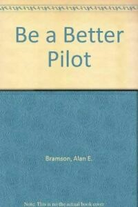 Very-Good-Be-a-Better-Pilot-Bramson-Alan-E-Hardcover