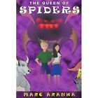 The Queen of Spiders 9780595292752 by Marc Aranha Book
