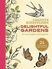 Creative Mindfulness: Delightful Gardens : On-The-Go Adult Coloring Books by Racehorse Publishing (2016, Paperback)