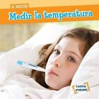 Medir La Temperatura (Measuring Temperature) by T Baer (Paperback / softback, 2016)