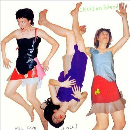 Chicks on Speed [CD] Will save us all (2000, digi)