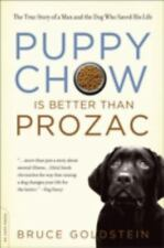Puppy Chow Is Better Than Prozac: The True Story of a Man and the Dog Who Saved