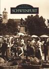 Schweinfurt von Uwe Müller (2017, Taschenbuch)