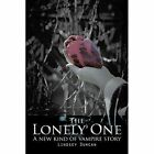 The Lonely One: A new kind of vampire story by Lindsey Duncan (Paperback, 2014)