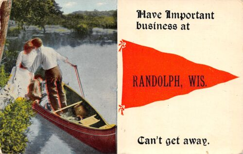 """Have Important Business"" at Randolph WisconsinCan't Get Away1916 Pennant Pc"