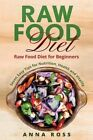 Vegan: Raw Food Diet: Diet for Beginners 7 Easy Tips for Nutrition, Health and Vitality by Anna Ross (Paperback / softback, 2016)