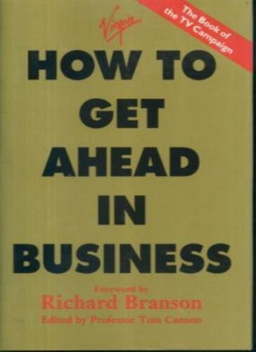 1 of 1 - How to Get Ahead in Business,Tom Cannon, Sir Richard Branson