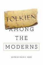 Tolkien Among the Moderns by University of Notre Dame Press (Paperback, 2015)