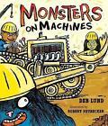 Monsters on Machines by Robert Neubecker, Deb Lund (Paperback, 2017)