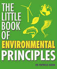 The Little Book of Environmental Principles by Patrick Hook (Paperback, 2008)