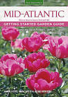 Mid-Atlantic Getting Started Garden Guide: Grow the Best Flowers, Shrubs, Trees, Vines & Groundcovers by Jacqueline Heriteau, Andre Viette, Mark Viette (Paperback, 2015)