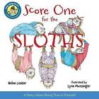Score One for the Sloths by Helen Lester (Hardback, 2015)