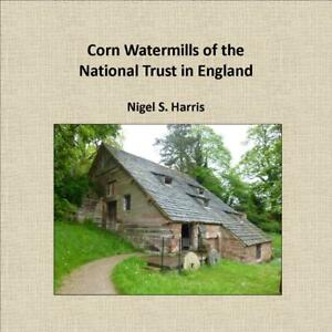 CORN-WATERMILLS-of-the-NATIONAL-TRUST-in-ENGLAND-New-book-ISBN-9780955150166