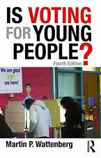 Is Voting for Young People? by Martin Wattenberg (2015, Paperback, Revised)