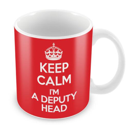 KEEP CALM I/'m a Deputy Head Coffee Cup Gift Idea present school funny