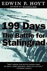 199 Days : The Battle for Stalingrad by Edwin P. Hoyt (1999, Paperback, Revised)