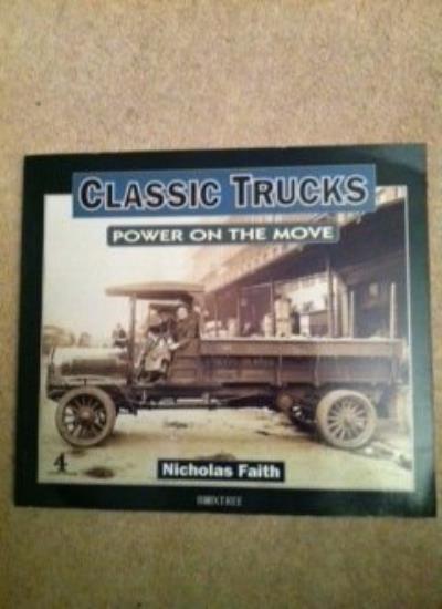 Classic Trucks: Power on the Move By Nicholas Faith. 9781852839482