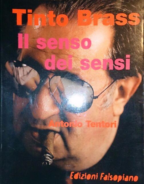 ANTONIO TENTORI TINTO BRASS IL SENSO DEI SENSI EDIZIONI FALSOPIANO 1998