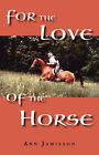 For the Love of the Horse by Ann Jamieson (Paperback / softback, 2000)