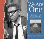 We Are One: The Story of Bayard Rustin by Larry Dane Brimner (Hardback, 2007)