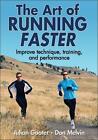 The Art of Running Faster von Don Melvin und Julian Goater (2012, Taschenbuch)