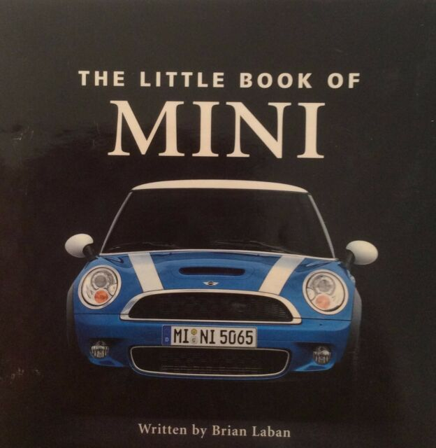 Little Book of Mini. Brian Laban.  Hardback.  127 Pages.  Motoring Icon Story