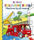 Machines by All Means! by Tamara Fonteyn (Paperback, 2016)