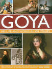 Goya: An Illustrated Account of the Artist, His Life and Context, with a Gallery of 300 Paintings and Drawings by Susie Hodge (Hardback, 2015)