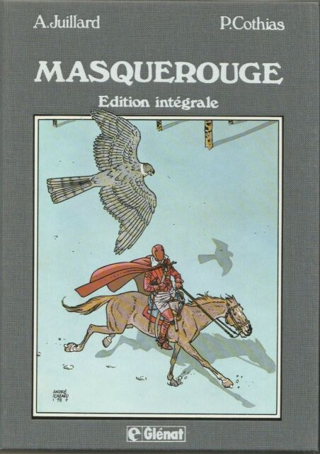 Juillard - Masquerouge intégrale 1988 - Glénat & Chasseurs d'or - Delcourt 1987