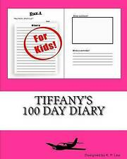 Tiffany's 100 Day Diary by Lee, K. P. -Paperback