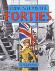 Growing Up in the Forties by Rebecca Hunter (Hardback, 2001)