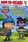 Mike and Trollee in Trouble by Simon Spotlight (Paperback / softback, 2013)