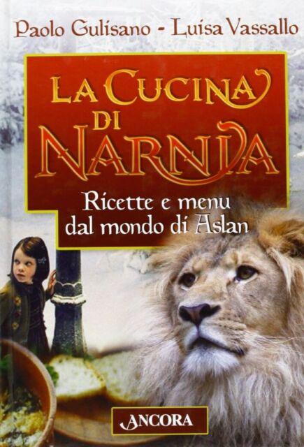 La cucina di Narnia. Ricette e menu dal mondo di Aslan - [Ancora]