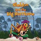 Sheldon and The Big Hurricane by Chris Gantry 9781940224893 Paperback 2015