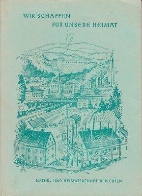 Wir Schaffen Fur Unsere Heimat Natur Und Heimatfreunde Berichten Ddr 1957 Berlin Ebay