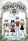 School of Fear Book Gitty Daneshvari PB 0316033278 Ing