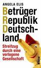 Betrüger Republik Deutschland von Angela Elis (2012, Taschenbuch)