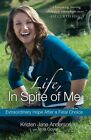 Life, in Spite of Me: Extraordinary Hope After a Fatal Choice by Kristen Jane Anderson (Paperback, 2011)