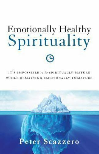 Emotionally Healthy Spirituality: It's Impossible to Be Spiritually Mature, Whil 3