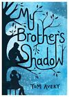 My Brother's Shadow by Tom Avery (Paperback, 2014)