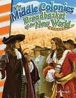 The Middle Colonies: Breadbasket of the New World (America's Early Years) by Kelly Rodgers (Paperback / softback, 2016)