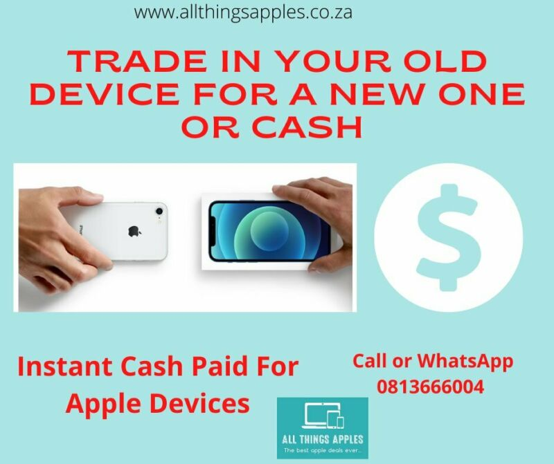 CASH PAID FOR APPLE DEVICES OR TRADE IN FOR A NEW ONE