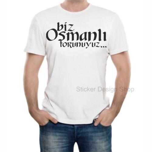 Biz Osmanli Torunuyuz T-Shirt Druck Baumwolle Fruit of The Loom Türkiye Istanbul