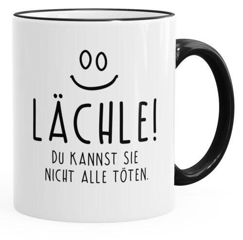 Kaffee-Tasse Spruch Lächle du kannst Sie nicht alle töten Tasse Büro Kollegen