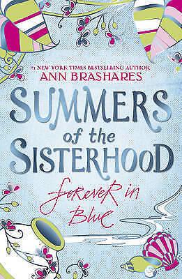 """AS NEW"" Brashares, Ann, Summers of the Sisterhood: Forever in Blue, Paperback B"