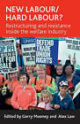 New Labour/Hard Labour?: Restructuring and Resistance Inside the Welfare Industry by Policy Press (Paperback, 2007)