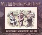 Why the Mountains Are Black: Primeval Greek Village Music, 1907-1960 [Digipak] by Various Artists (CD, Feb-2016, 2 Discs, Third Man Records)