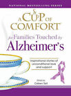 A  Cup of Comfort  for Loved Ones of People with Alzheimer's: Inspirational Stories of Unconditional Love and Support by Adams Media Corporation (Paperback, 2008)